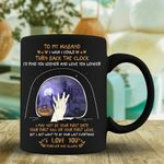 To my husband i wish i could turn back clock find you sooner love you longer camping mug