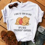 Winnie the pooh i like to stay in bed it's too peopley outside