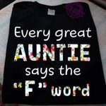 Every great auntie says word tshirt
