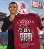 Never underestimate a woman who understands football and loves alabama crimson tide signed for fan