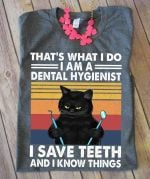 Cat that's what i do i am a dental hygienist i save teeth and i know things retro shirt