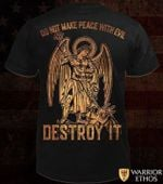 Do not make peace with evils destroy it shirt