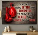 Boxing it's not about being better than someone else it's about being better than you were the day before poster
