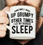 Sometimes i wake up grumpy other times i let my redhead sleep