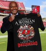 Never underestimate a woman who understands football and loves tampa bay buccaneers signed for fan