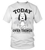 Snoopy today i will not stress over things i can't control