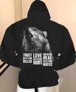 Wolf trust gets you killed love gets you hurt hoodie