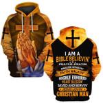 I am a bible believin prayer prayin praise singin faith walkin highly favored heart blessin christian man 3d printed hoodie