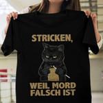 Katze stricken weil mord falsch ist shirt