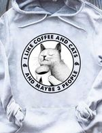 I like coffee and cats and maybe 3 people hoodie