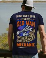Move over boys let this old man show you how to be a mechanic tshirt