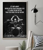 Drummer it's not about being better than someone else it's about being better than you were the day before poster