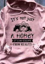 Photograph it's not just a hobby it's escape from reality hoodie