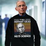 Anthony fauci need science hoodie