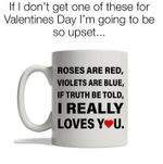 Roses are read violets re blue if truth be told i really loves you