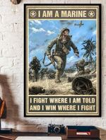 I am a marine i fight where i told and i win where i fight poster canvas