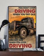 Truck you don't stop driving when you get old you get old when you stop poster canvas