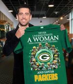 Never underestimate a woman who understands football and loves green bay packers