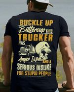 Buckle up buttercup this trucker has anger issues and dislike for stupid people tshirt