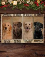 Dog be strong when you weak be badass everyday poster canvas