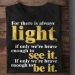 Amada gorman famous quote for there is always light