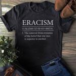 Eracism defination tshirt