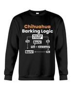 Chihuahua barking logic sweater