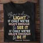 Amanda gorman quote there is always right if only we're brave enough