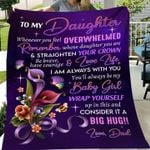 To my daughter whenever you feel overwhelmed wrap youself in this and consider it a big hug love dad