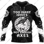 Too many idiots not enough axes hoodie