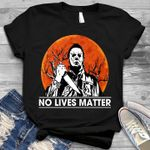 No Lives Matter T-shirt | Horror Halloween Gift T-shirt