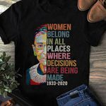 Notorious Rbg Ruth Bader Ginsburg Women Belong In All Places 1933-2020 T-shirt