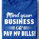 Minh Your Business Or Pay My Bills T-shirt