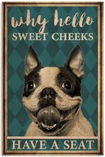 Boston Terrier Dog Why Hello Sweet Cheeks Have A Seat Bathroom Toilet Funny Vertical Poster No Frame Full Size