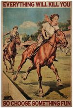 Everything Will Kill You So Choose Something Fun Funny Riding Horse Racing Racer Vertical Poster No Frame Full Size