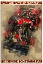 Racing Motorcycle Racer Motocross Everything Will Kill You So Choose Something Fun Vertical Poster No Frame Full Size