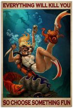 Girl Diving Everything Will Kill You So Choose Something Fun Vertical Poster No Frame Full Size