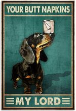 Your Butt Napkins My Lord Poster Funny Dachshund Vintage Retro Poster Art Picture Home Wall Decor Vertical No Frame Full Size