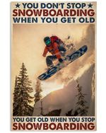 You Don't Stop Snowboarding Vertical Poster Print Perfect, Ideas On Xmas, Birthday, Home Decor, No Frame Full Size 12x18 16x24 24x36