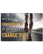 """Running If It Doesn't Challenge You It Doesn't Change You Horizontal Poster - Vintage Retro Art Picture Home Wall Decor No Frame Full Size 18""""x12"""" 24""""x16"""" 36""""x24"""""""