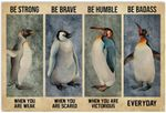 Penguin Be Strong When You are Weak Poster Print Perfect, Ideas On Xmas, Birthday, Home Decor,No Frame Full Size