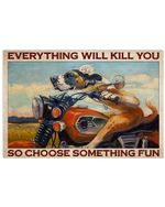 Everything Will Kill You Funny Dog Motorcycle Horizontal Poster - Vintage Retro Art Picture Home Wall Decor No Frame Full Size