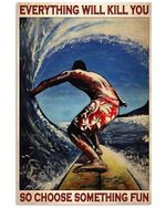 Surfing Choose Something Fun Vertical Poster - Print Perfect, Ideas On Xmas, Birthday, Home Decor, No Frame Full Size