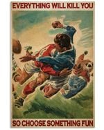 Rugby Choose Something Fun Vertical Poster - Print Perfect, Ideas On Xmas, Birthday, Home Decor, No Frame Full Size