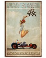 Just A Girl Who Loves Drag Racing Vertical Poster - Print Perfect, Ideas On Xmas, Birthday, Home Decor, No Frame Full Size