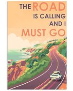 The Road Is Calling And I Must Go Vertical Poster - Print Perfect, Ideas On Xmas, Birthday, Home Decor, No Frame Full Size