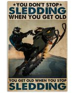 You Don't Stop Sledding When You Get Old Poster Vintage Retro Art Picture Home Wall Decor Horizontal No Frame Full Size