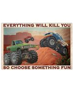 Monster Truck So Choose Something Fun Poster Print Perfect, Ideas On Xmas, Birthday, Home Decor,No Frame Full Size