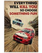 Rally Racing Everything Will Kill You Choose Something Fun Poster Vintage Retro Art Picture Home Wall Decor Horizontal No Frame Full Size