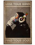 Gorilla Lose Your Mind Find Your Soul Vertical Poster - Print Perfect, Ideas On Xmas, Birthday, Home Decor, No Frame Full Size